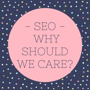 SEO - Why should we care-